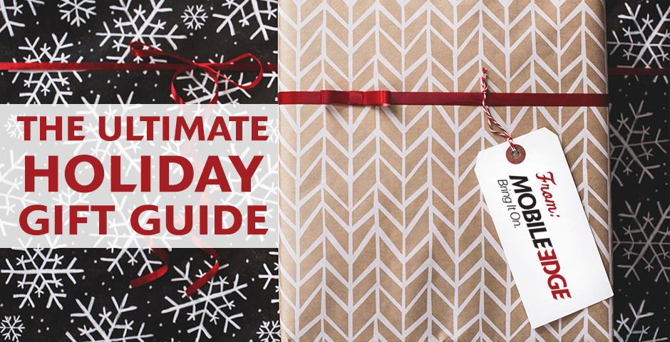 Mobile Edge Gift Guide 2017