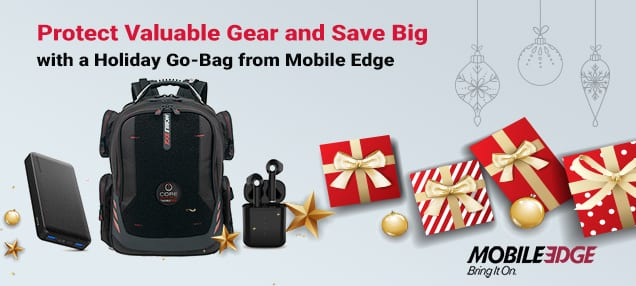 Protect Valuable Gear and Save Big with a Holiday Go-Bag from Mobile Edge