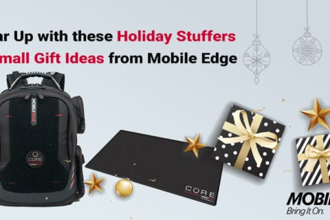 Gear Up with these Holiday Stuffers & Small Gift Ideas from Mobile Edge • Just in time for Black Friday and Cyber Monday