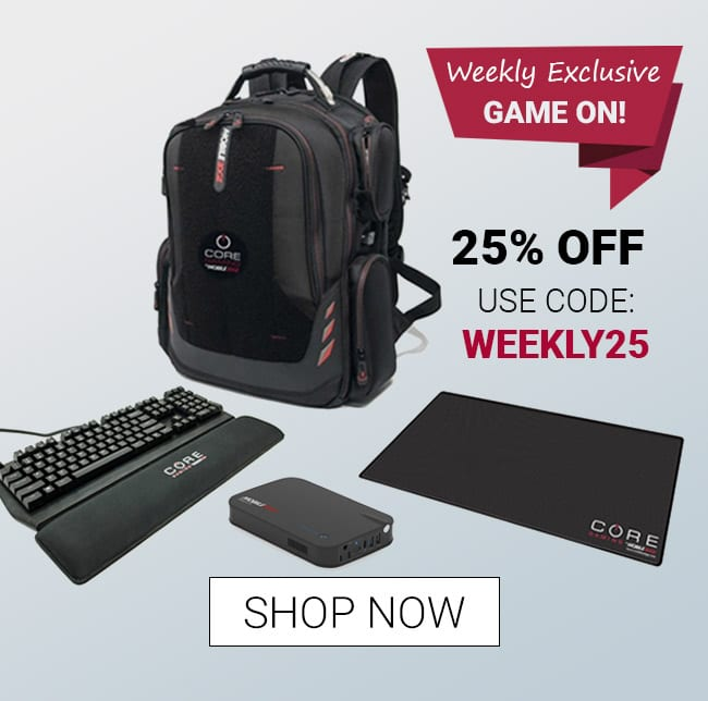 25% Off Bundle CORE Gaming - Use Code WEEKLY25 - Shop Now