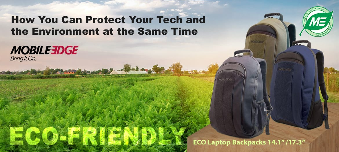 How You Can Protect Your Tech and the Environment at the Same Time - Learn more about Mobile Edge Eco Collection