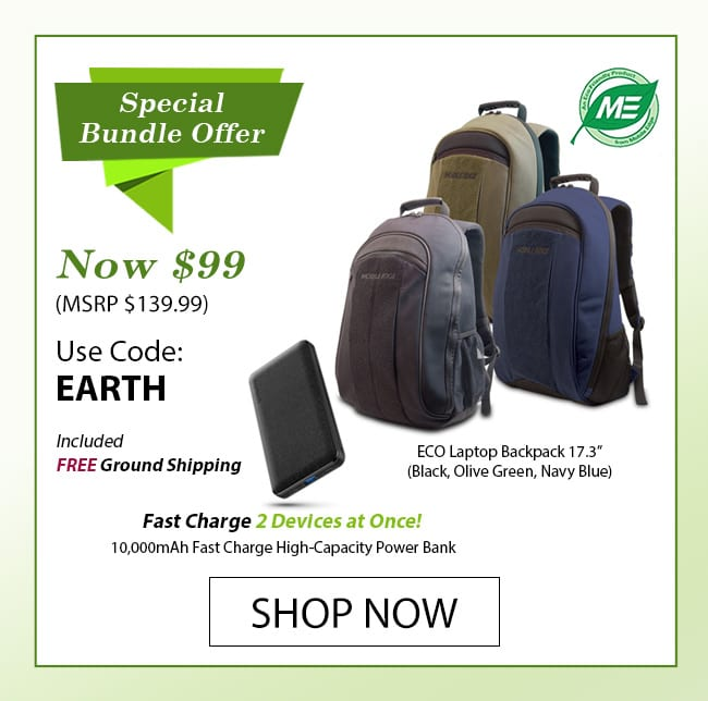 """Special Bundle offer - Mobile Edge ECO Laptop Backpack 17.3"""" PLUS 10,000mAh Fast Charge Power Bank for $99 (MSRP $139.99) - Code EARTH"""